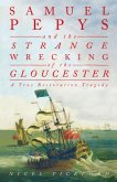 Samuel Pepys and the Strange Wrecking of the Gloucester