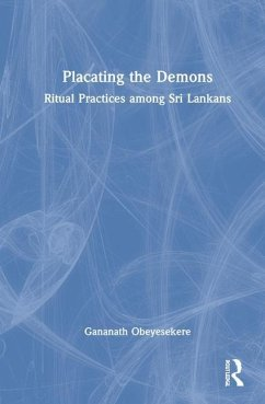 Placating the Demons - Obeyesekere, Gananath (Emeritus Professor of Anthropology at Princeton University, USA)