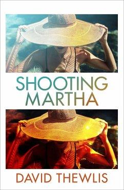 Shooting Martha - Thewlis, David