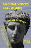 """Ancient Voices Call Again: """"Peace of Mind"""""""