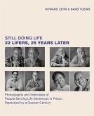 Still Doing Life: 22 Lifers, 25 Years Later