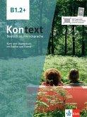 Kontext B1.2+. Kurs- und Übungsbuch mit Audios/Videos