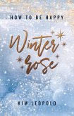 how to be happy: Winterrose (New Adult Romance) (eBook, ePUB)
