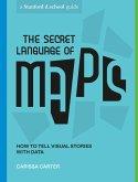 The Secret Language of Maps (eBook, ePUB)