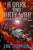 A Dark and Dirty War (Siobhan Dunmoore, #7) (eBook, ePUB)