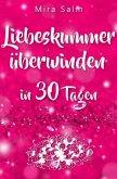 Liebeskummer: DAS GROSSE LIEBESKUMMER RECOVERY PROGRAMM! Wie Sie in 30 Tagen Ihren Liebeskummer überwinden, den tiefen S