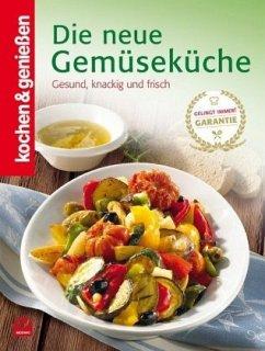 Kochen & Genießen: Die neue Gemüseküche (Mängelexemplar) - Rathmayr, Bernhard