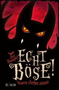 Vampire sterben einsam / Echt böse! Bd.1 (Mängelexemplar) - Henseleit, Jack