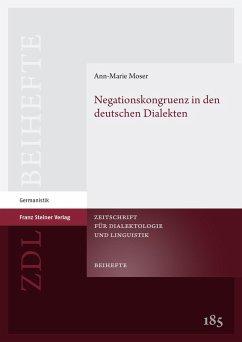 Negationskongruenz in den deutschen Dialekten (eBook, PDF) - Moser, Ann-Marie