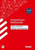 STARK Kompetenzen Mathematik 3./4. Klasse - Raum und Form/Muster und Strukturen