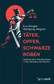 Täter, Opfer, schwarze Roben (eBook, ePUB)