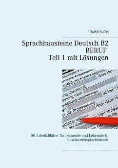 Sprachbausteine Deutsch B2 Beruf - Teil 1 mit Lösungen (eBook, PDF)