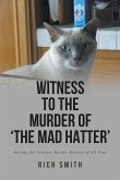 Witness to the Murder of 'the Mad Hatter' (eBook, ePUB)