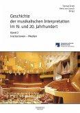 Geschichte der musikalischen Interpretation im 19. und 20. Jahrhundert, Band 2: Institutionen - Medien (eBook, PDF)