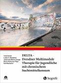 DELTA - Dresdner Multimodale Therapie für Jugendliche mit chronischem Suchtmittelkonsum (eBook, PDF)