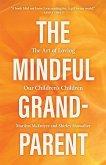 The Mindful Grandparent (eBook, ePUB)