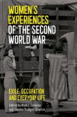 Women's Experiences of the Second World War (eBook, ePUB)