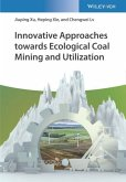 Innovative Approaches towards Ecological Coal Mining and Utilization