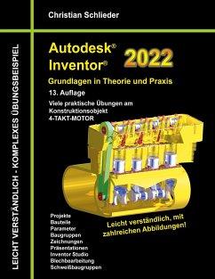 Autodesk Inventor 2022 - Grundlagen in Theorie und Praxis