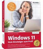 Windows 11 - Vom Einsteiger zum Profi