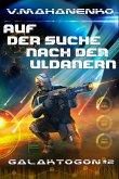 Auf der Suche nach den Uldanern (Galaktogon Buch 2) LitRPG-Serie (eBook, ePUB)