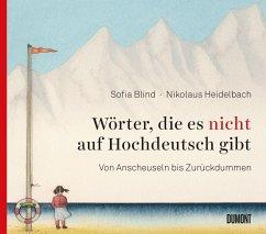 Wörter, die es nicht auf Hochdeutsch gibt (Mängelexemplar) - Blind, Sofia;Heidelbach, Nikolaus