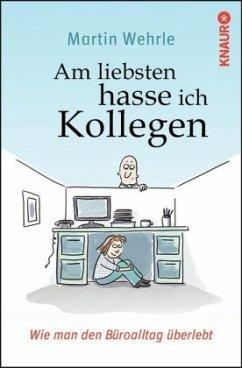 Am liebsten hasse ich Kollegen (Mängelexemplar) - Wehrle, Martin