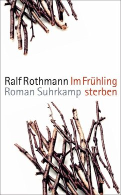 Im Frühling sterben (Mängelexemplar) - Rothmann, Ralf