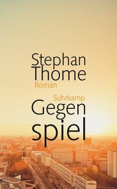 Gegenspiel (Mängelexemplar) - Thome, Stephan