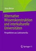 Alternative Wissenskonstruktion und interkulturelle Universitäten