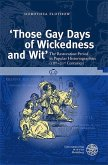 'Those Gay Days of Wickedness and Wit'