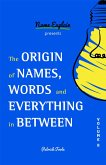 The Origin of Names, Words and Everything in Between (eBook, ePUB)