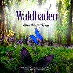 Waldbaden - Shinrin Yoku für Anfänger: Mit der Heilkraft des Waldes zu natürlicher Energie, starker Gesundheit und innerem Glück (MP3-Download)