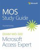 MOS Study Guide for Microsoft Access Expert Exam MO-500 (eBook, PDF)
