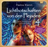 """Lichtbotschaften von den Plejaden Band 4 (Ungekürzte Lesung und Heilsymbol """"Segen für alle""""), 1 Audio-CD"""