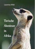 Tierische Abenteuer in Afrika (eBook, ePUB)