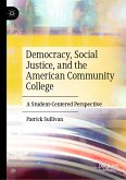 Democracy, Social Justice, and the American Community College (eBook, PDF)