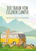 Der Traum vom eigenen Camper