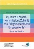 """20 Jahre Enquete-Kommission """"Zukunft des Bürgerschaftlichen Engagements"""" - Bilanz und Ausblick"""