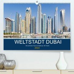 Weltstadt Dubai (Premium, hochwertiger DIN A2 Wandkalender 2022, Kunstdruck in Hochglanz)