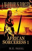 African Sorceress: A Warrior Is Forged