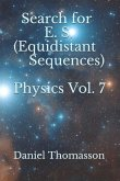 Search for E. S. (Equidistant Sequences) Physics Vol. 7