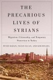 The Precarious Lives of Syrians, 5: Migration, Citizenship, and Temporary Protection in Turkey