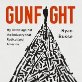 Gunfight: My Battle Against the Industry That Radicalized America
