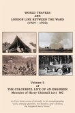 The Colourful Life of an Engineer: Volume 5 - World Travels & London Life Between the Wars (1924 - 1933)