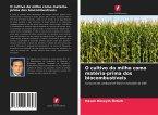 O cultivo do milho como matéria-prima dos biocombustíveis