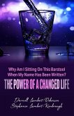 Why Am I Sitting On This Barstool When My Name Has Been Written?: The Power of A Changed Life