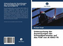 Untersuchung der Auswirkungen der Schweißparameter auf das FSW von Al 6063-T6 - Singh, Piratpal