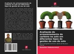 Avaliação do armazenamento de carbono no solo em diferentes tipos de gestão de uso do solo - Habumuremyi, Donatien