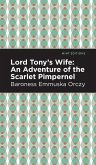 Lord Tony's Wife: An Adventure of the Scarlet Pimpernel
